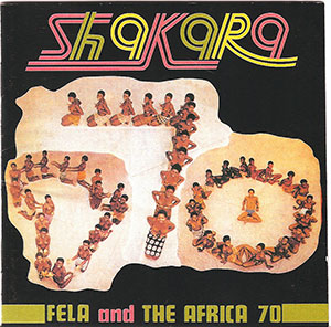 """Shakara Oloje"" By Fela Anikulapo Kuti (1972) Copyright FKO Music / BMG VM Music France Courtesy of BMG Rights Management GmbH"