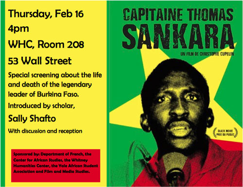 Special screening  Yale University, USA, Thursday Feb 16, 4pm Special screening about the life and death of the legendary leader of Burkina Faso. Introduced by scholar, SALLY SHAFTO.