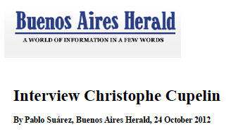 « Christophe Cupelin talked to the Herald about  the making of his noteworthy opera prima » Buenos Aires Herald, Pablo Suárez, 26 October 2012