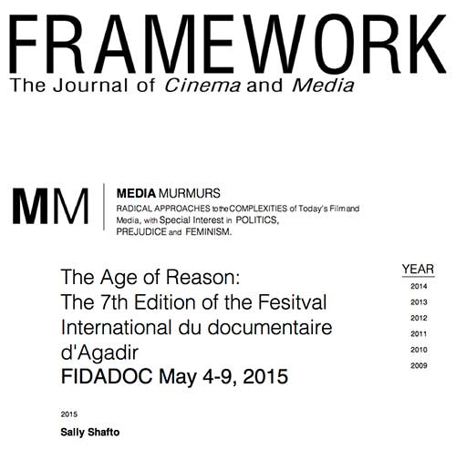 The Age of Reason: The 7th Edition of the Fesitval International du documentaire d'Agadir FIDADOC May 4-9, 2015  Framework, The Journal of Cinema and Media, Sally Shafto, June 2015