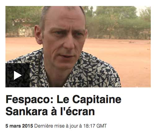Fespaco: Le Capitaine Sankara à l'écran bbc.co.uk, Laeila Adjovi, 5 mars 2015