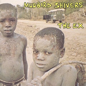 "Mudbird Shivers ""Shore Thing"" / ""Thunderstruck Blues"" © Ex Records – June 1995"