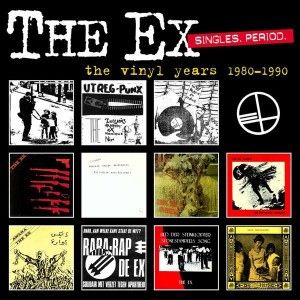 "Singles Period [The Vinyl Years 1980-1990] ""When Nothing Else Is Helpful Anymore"" [May 1983] ""Were gonna rob the spermbank"" [May 1983] © The Ex Records - September 2005"